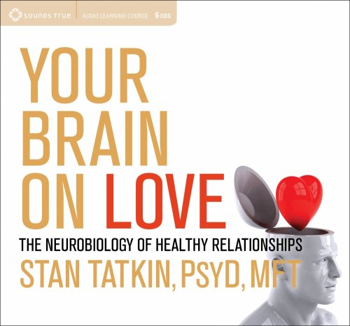 Your-Brain-on-Love-with-Stan-Tatkin-PsyD