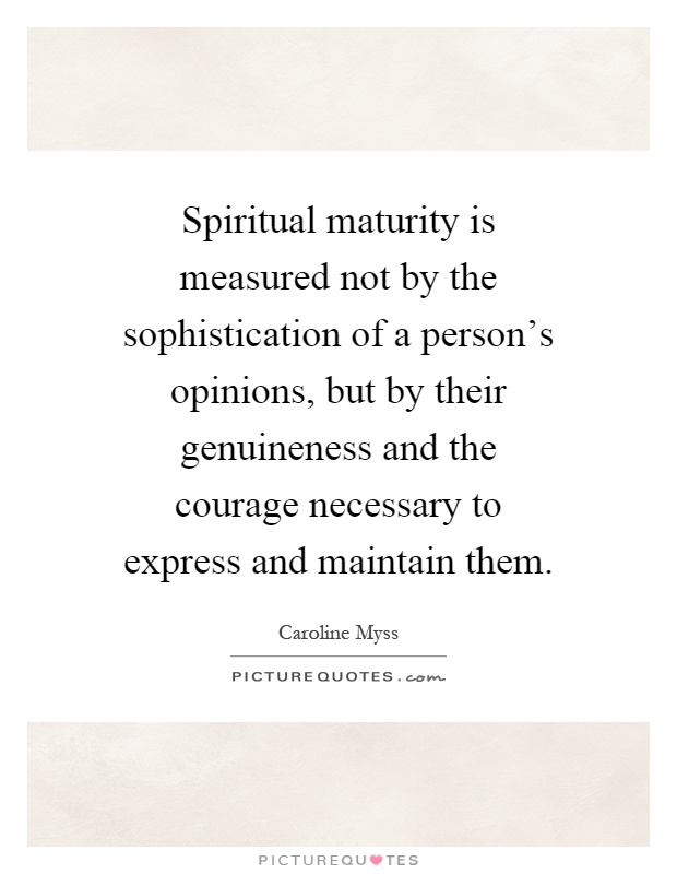 spiritual-maturity-is-measured-not-by-the-sophistication-of-a-persons-opinions-but-by-their-quote-1